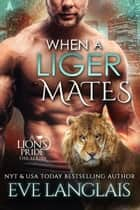 When a Liger Mates ebook by Eve Langlais
