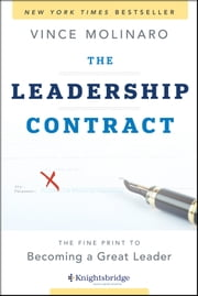 The Leadership Contract - The Fine Print to Becoming a Great Leader ebook by Vince Molinaro