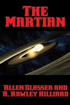 The Martian - With linked Table of Contents ebook by Allen Glasser
