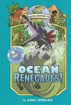 Ocean Renegades! (Earth Before Us #2) - Journey through the Paleozoic Era ebook by Abby Howard