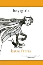 BoysGirls ebook by Katie Farris