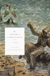 The Leper's Companions - A Novel ebook by Julia Blackburn