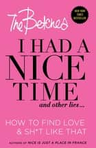 I Had a Nice Time And Other Lies... ebook by The Betches