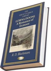 Lorna Doone - A Romance of Exmoor (ILLUSTRATED) ebook by R. D. Blackmore