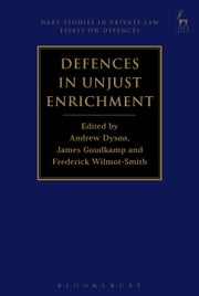 Defences in Unjust Enrichment, ebook by Andrew Dyson,James Goudkamp,Frederick Wilmot-Smith
