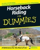 Horseback Riding For Dummies ebook by Audrey Pavia,Shannon Sand