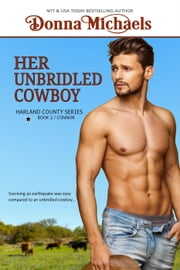 Her Unbridled Cowboy - Harland County Series, #2 ebook by Donna Michaels
