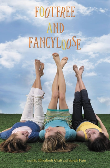 Footfree and Fancyloose ebook by Elizabeth Craft,Sarah Fain