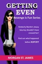 Getting Even - Revenge is Fun, #1 ebook by Morgan St. James