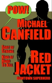 Red Jacket: Downtown Superhero ebook by Michael Canfield