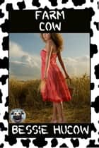 Farm Cow ebook by Bessie Hucow