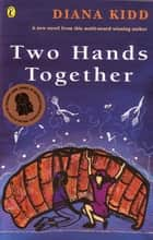 Two Hands Together ebook by Diana Kidd