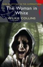 The Woman in White ebook by Wilkie Collins, Scott Brewster, David Stuart Davies