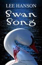 Swan Song ebook by Lee Hanson