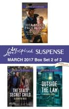 Harlequin Love Inspired Suspense March 2017 - Box Set 2 of 2 - An Anthology ebook by Elisabeth Rees, Michelle Karl, Margaret Daley