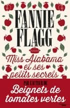 Miss Alabama et ses petits secrets eBook by Fannie FLAGG, Jean-Luc PININGRE