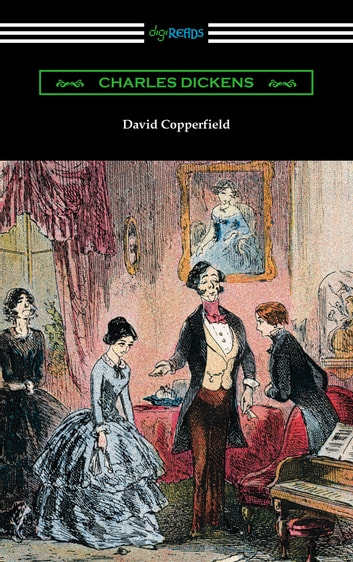David Copperfield (with an Introduction by Edwin Percy Whipple) ebook by Charles Dickens