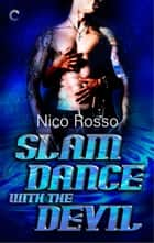 Slam Dance with the Devil ebook by Nico Rosso