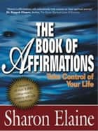 The Book of Affirmations ebook by Sharon Elaine