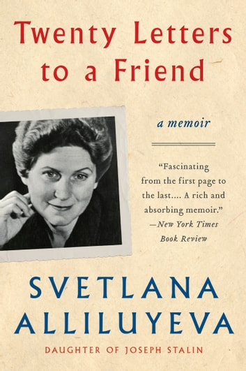 Twenty Letters to a Friend - A Memoir ebook by Svetlana Alliluyeva