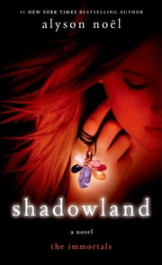 Shadowland - The Immortals ebook by Alyson Noël