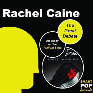 The Great Debate - A Dialogue on the Twilight Saga ebook by Rachel Caine
