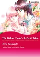 THE ITALIAN COUNT'S DEFIANT BRIDE (Harlequin Comics) - Harlequin Comics ebook by Catherine George, MINE KOBAYASHI