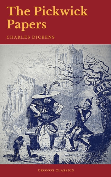 The Pickwick Papers (Cronos Classics) ekitaplar by Charles Dickens,Cronos Classics