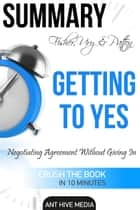 Fisher, Ury & Patton's Getting to Yes: Negotiating Agreement Without Giving In Summary ebook by Ant Hive Media