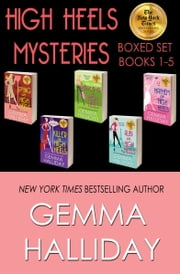 High Heels Mysteries Boxed Set (Books 1-5) ebook by Gemma Halliday