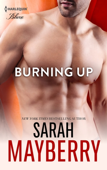 Burning Up ebook by SARAH MAYBERRY