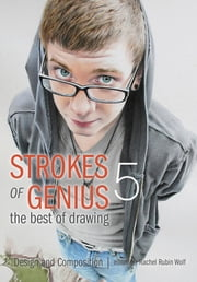 Strokes of Genius 5 - Design and Composition ebook by Rachel Rubin Wolf