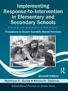 Implementing Response-to-Intervention in Elementary and Secondary Schools ebook by Matthew K. Burns,Kimberly Gibbons