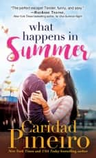 What Happens in Summer ebook by Caridad Pineiro