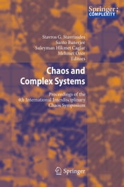 Chaos and Complex Systems - Proceedings of the 4th International Interdisciplinary Chaos Symposium ebook by