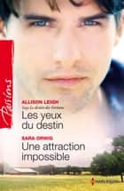 Les yeux du destin - Une attraction impossible - T5 - Saga Le destin des Fortune ebook by Allison Leigh, Sara Orwig