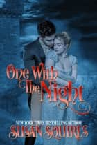 One With the Night ebook by Susan Squires