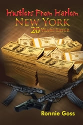 Hustlers from Harlem New York Twenty Years Later ebook by Ronnie Goss