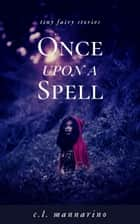 Once Upon a Spell ebook by C.L. Mannarino
