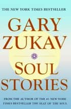 Soul Stories ebook by Gary Zukav