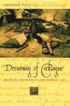 Dreaming of Cockaigne ebook by Herman Pleij,Diane Webb