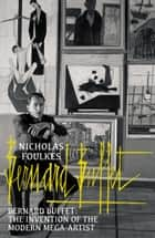 Bernard Buffet ebook by Nicholas Foulkes