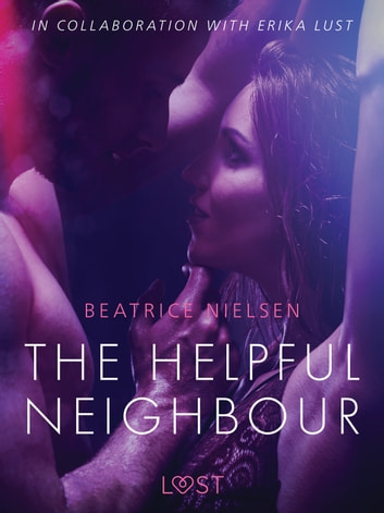 The Helpful Neighbour - erotic short story eBook by Beatrice Nielsen