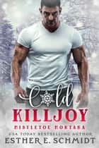 Cold Killjoy ebook by Esther E. Schmidt