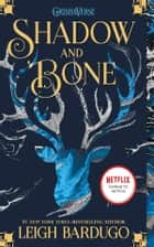 Shadow and Bone (The Shadow and Bone Trilogy Book 1) ebook by