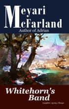 Whitehorn's Band ebook by Meyari McFarland