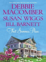 That Summer Place: Island Time\Old Things\Private Paradise - Island Time\Old Things\Private Paradise ebook by Susan Wiggs,Jill Barnett,Debbie Macomber