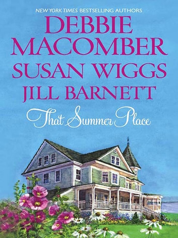 That Summer Place - An Anthology ebook by Susan Wiggs,Jill Barnett,Debbie Macomber