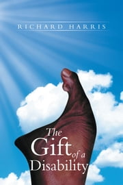 The Gift of a Disability ebook by Richard Harris