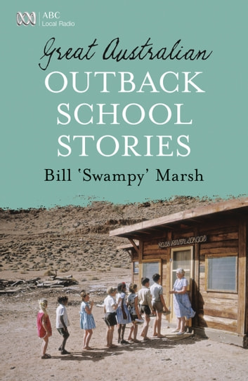 Great Australian Outback School Stories ebook by Bill Marsh